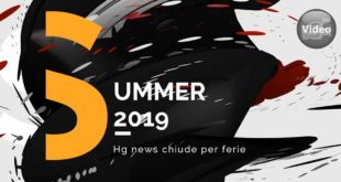 Hg news chiude per le ferie estive > VIDEO