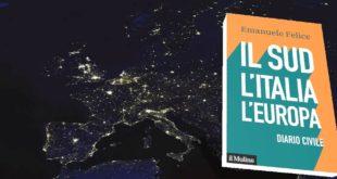 """""""Il Sud, l'Italia, l'Europa. Diario civile"""" a Pescara la presentazione del volume di Emanuele Felice"""