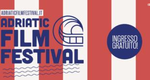 ADRIATIC FILM FESTIVAL a Francavilla la terza edizione del  Festival di Cinema Indipendente